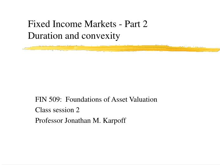 Fixed income markets part 2 duration and convexity