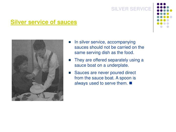 Silver service of sauces