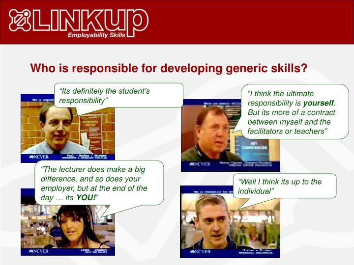 Who is responsible for developing generic skills?