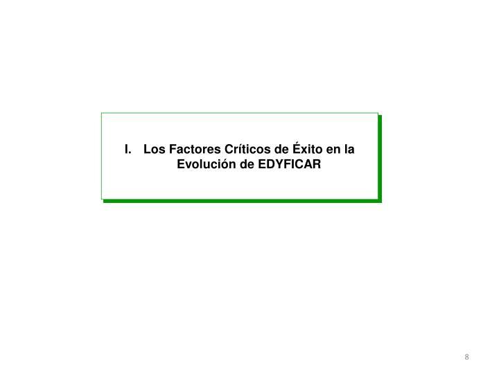 Los Factores Críticos de Éxito en la Evolución de EDYFICAR