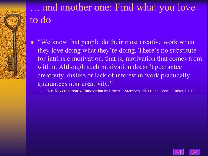 … and another one: Find what you love to do