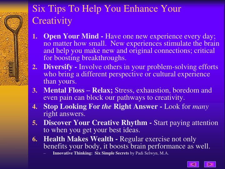 Six Tips To Help You Enhance Your Creativity
