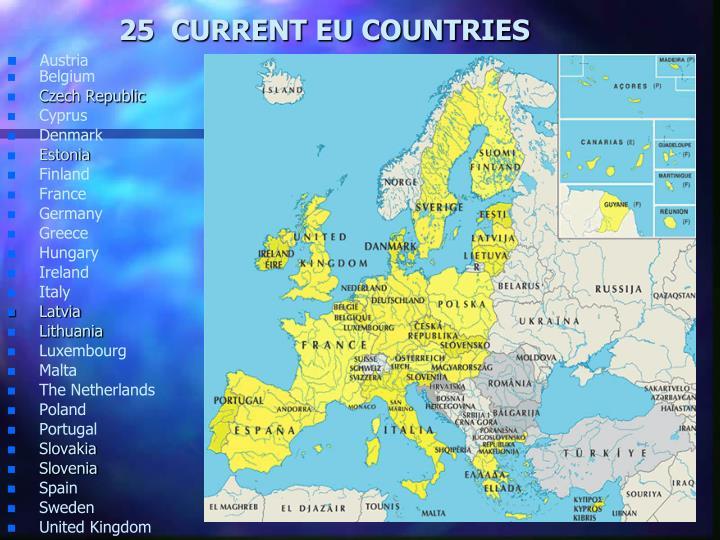 25  CURRENT EU COUNTRIES