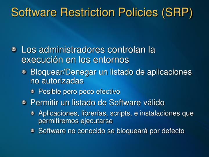 Software Restriction Policies (SRP)