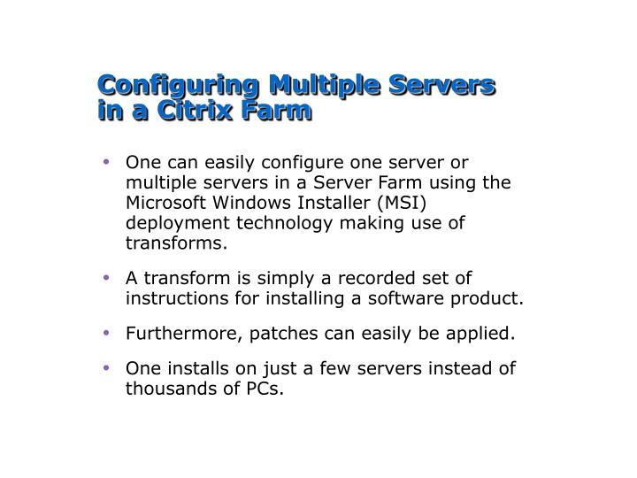 Configuring Multiple Servers in a Citrix Farm
