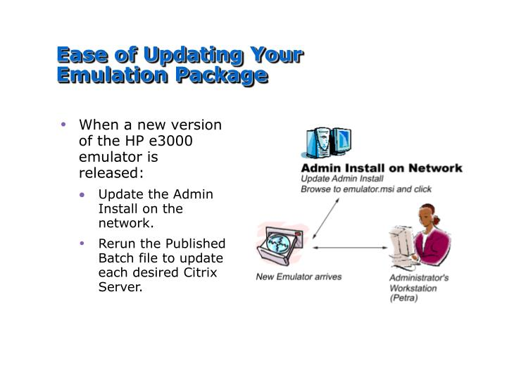Ease of Updating Your Emulation Package