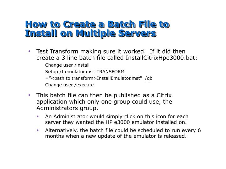 How to Create a Batch File to Install on Multiple Servers