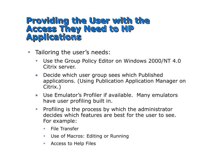 Providing the User with the Access They Need to HP Applications