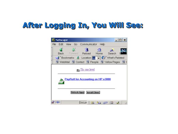 After Logging In, You Will See: