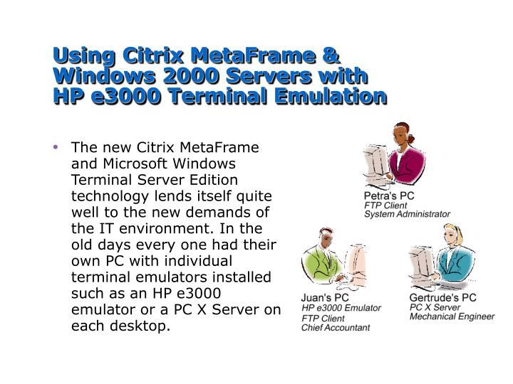 Using Citrix MetaFrame & Windows 2000 Servers with HP e3000 Terminal Emulation