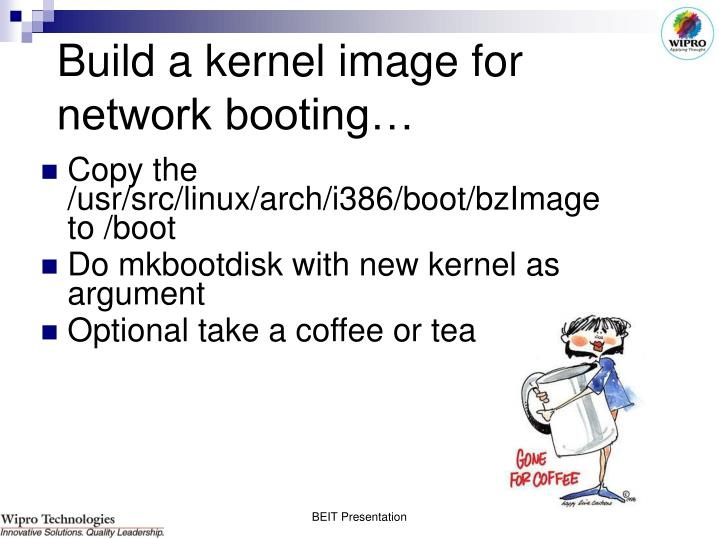 Build a kernel image for network booting…