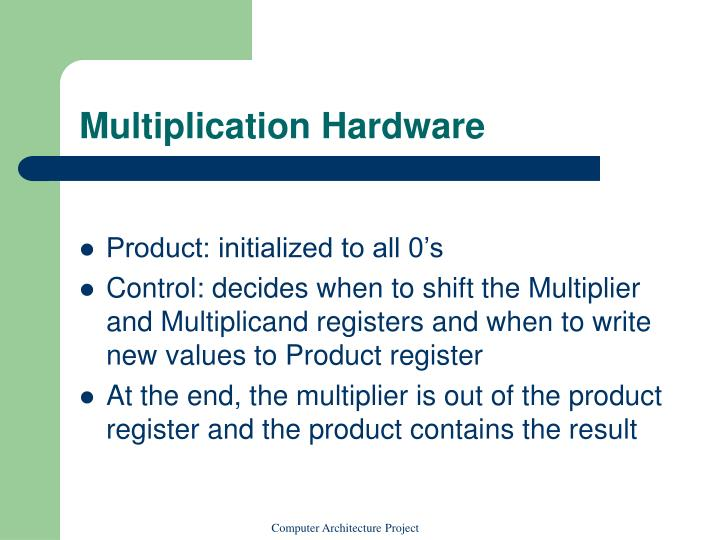 Multiplication Hardware