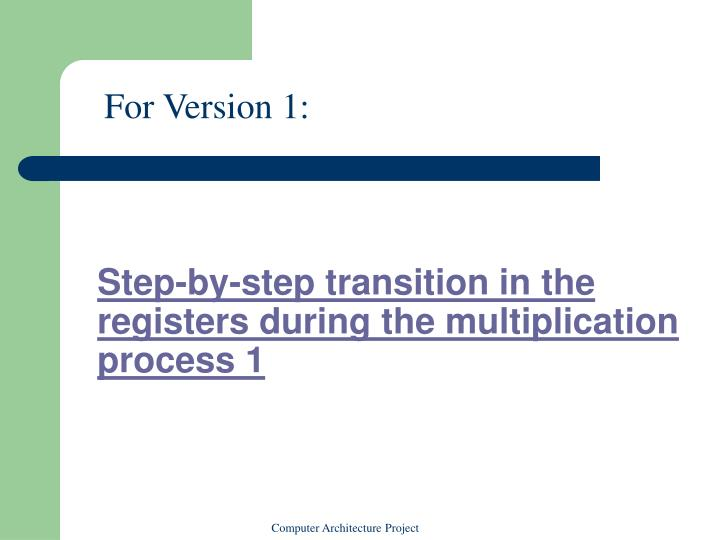 Step-by-step transition in the registers during the multiplication process 1