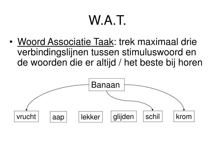 W.A.T.