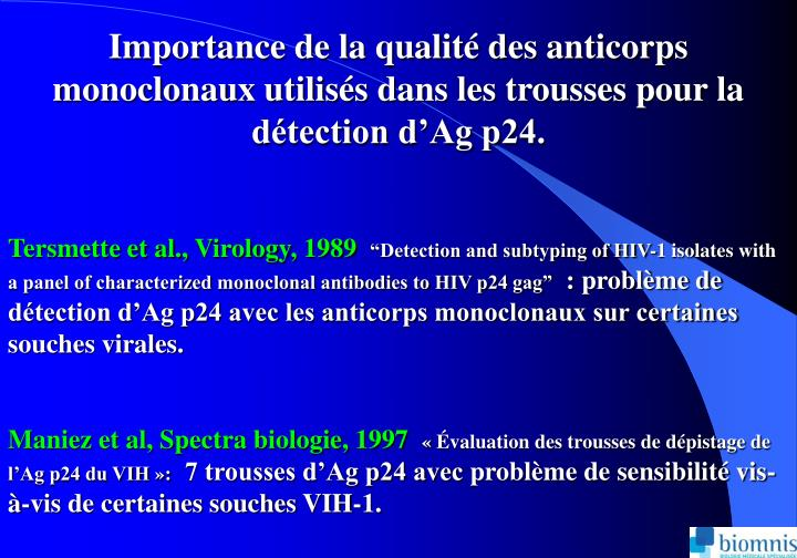 Importance de la qualit des anticorps monoclonaux utiliss dans les trousses pour la dtection dAg p24.