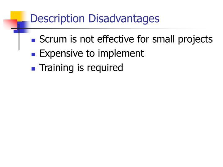 Description Disadvantages