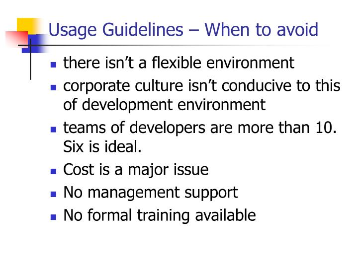 Usage Guidelines – When to avoid