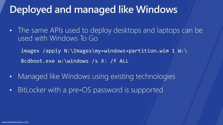 Deployed and managed like Windows