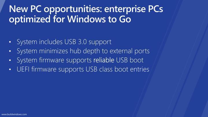New PC opportunities: enterprise PCs optimized for Windows to Go