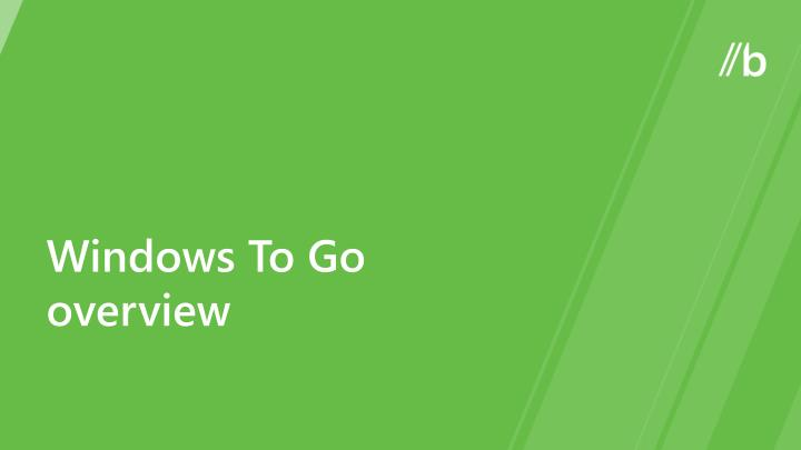 Windows To Go overview