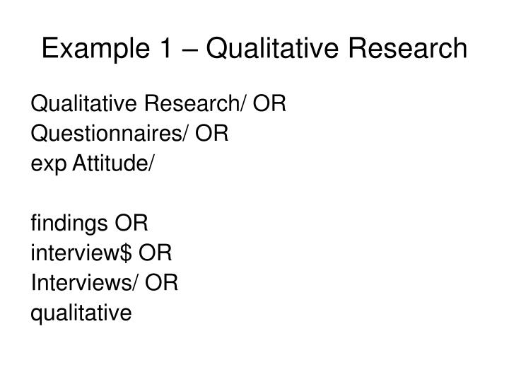 Example 1 – Qualitative Research