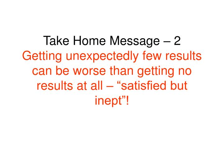 Take Home Message – 2