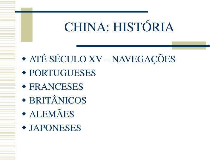 CHINA: HISTÓRIA