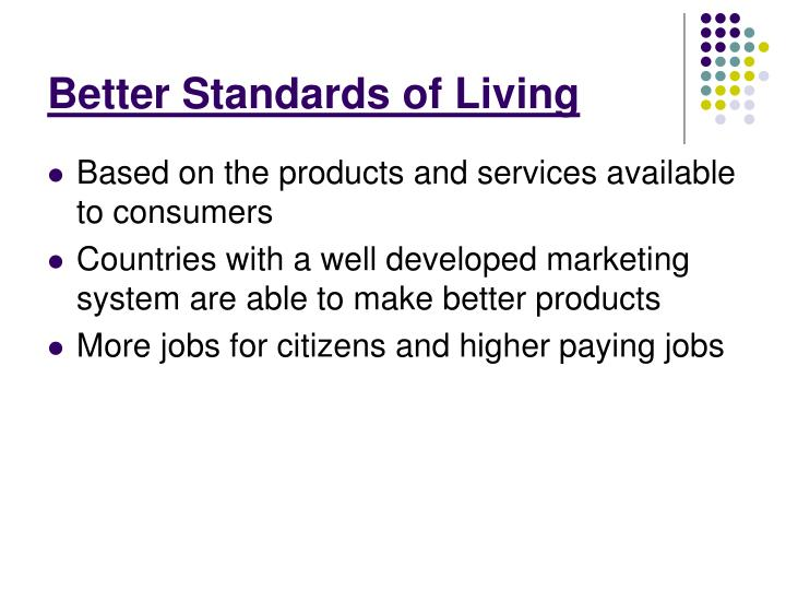 Better Standards of Living