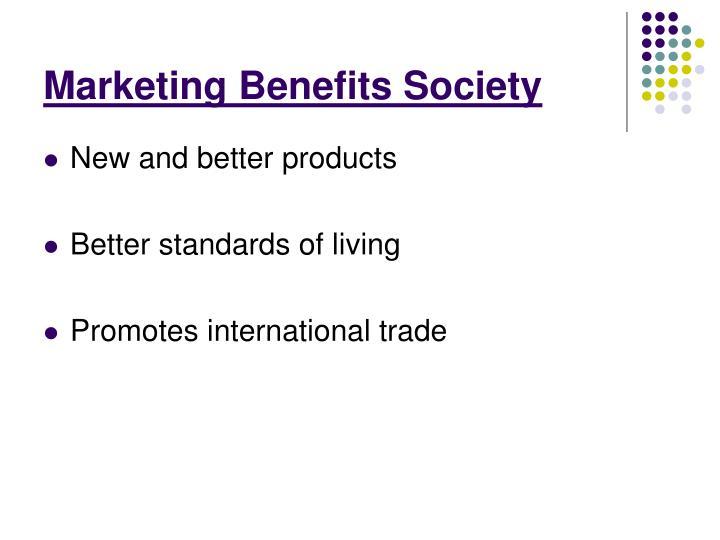 Marketing Benefits Society