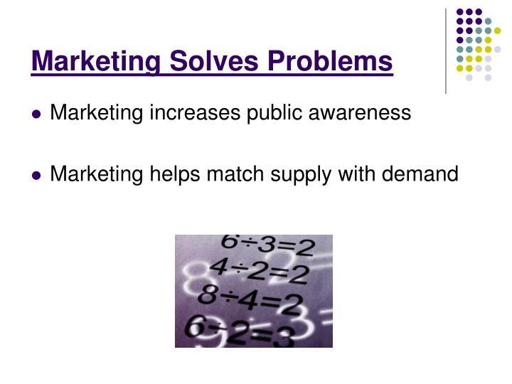 Marketing Solves Problems