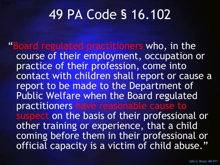 49 PA Code § 16.102