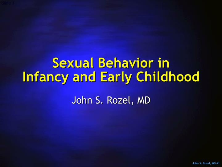 Sexual behavior in infancy and early childhood
