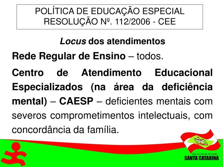 POLÍTICA DE EDUCAÇÃO ESPECIAL