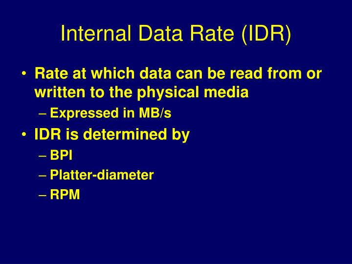 Internal Data Rate (IDR)