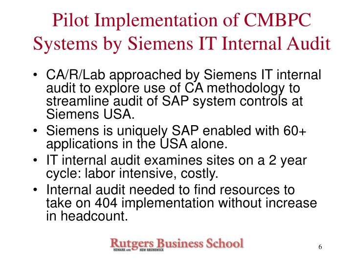 Pilot Implementation of CMBPC Systems by Siemens IT Internal Audit