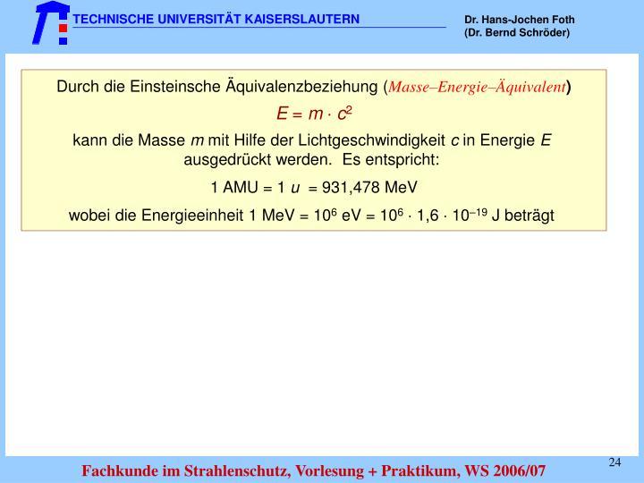 Durch die Einsteinsche Äquivalenzbeziehung (