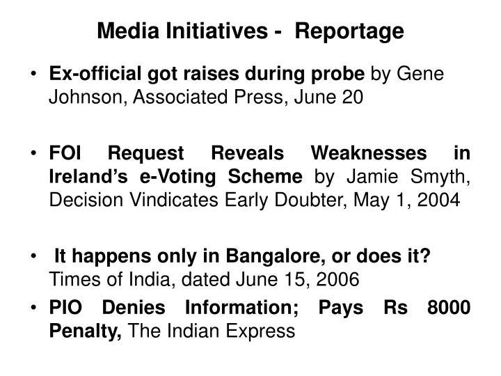 Media Initiatives -  Reportage