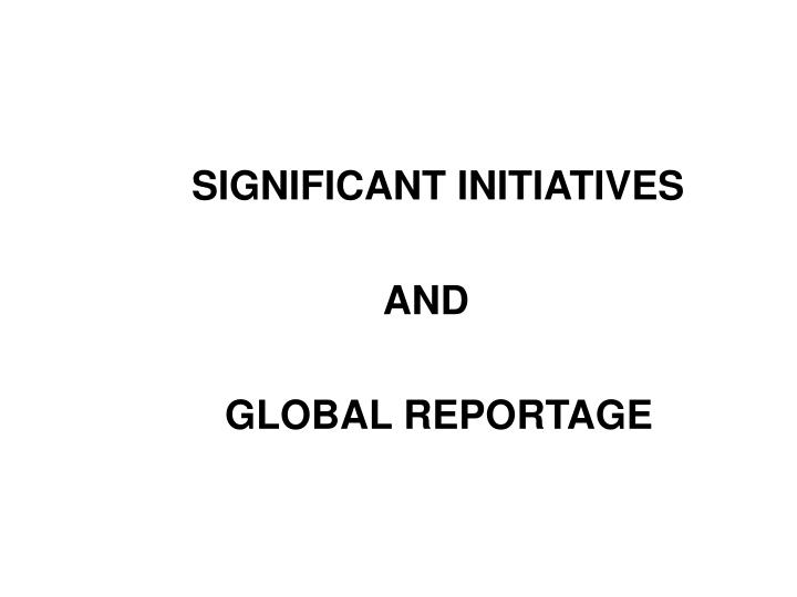 SIGNIFICANT INITIATIVES