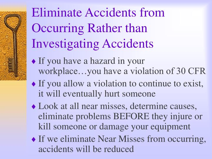 Eliminate Accidents from Occurring Rather than Investigating Accidents