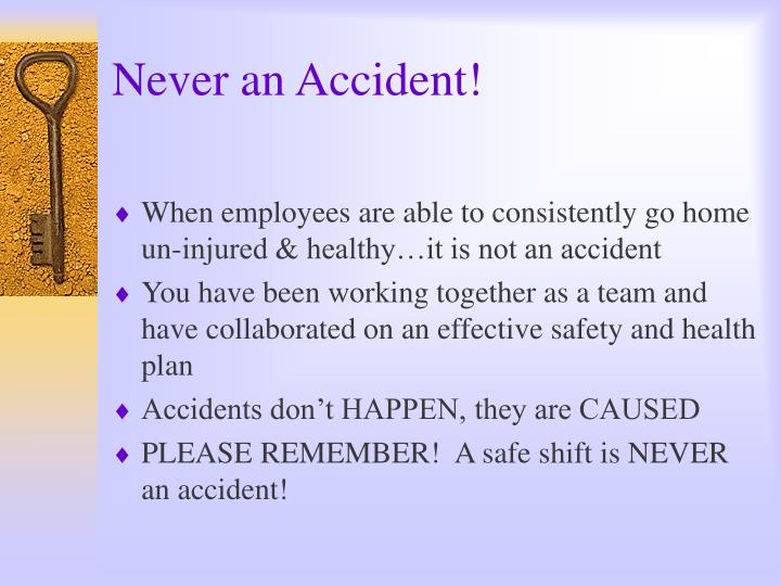 Never an Accident!