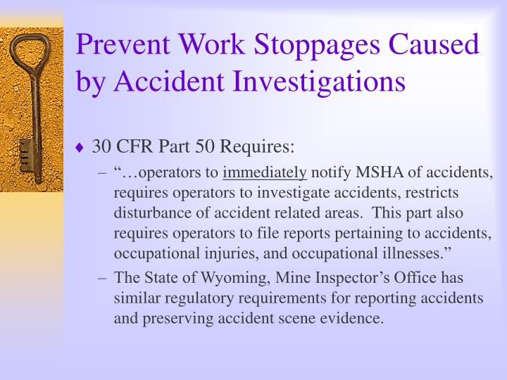 Prevent Work Stoppages Caused by Accident Investigations