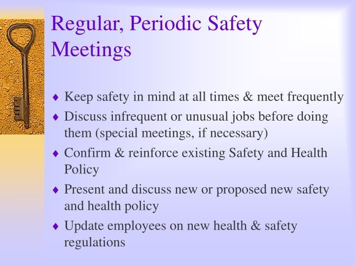 Regular, Periodic Safety Meetings