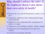 why should i enforce the rules if the employee doesn t care about their own safety health