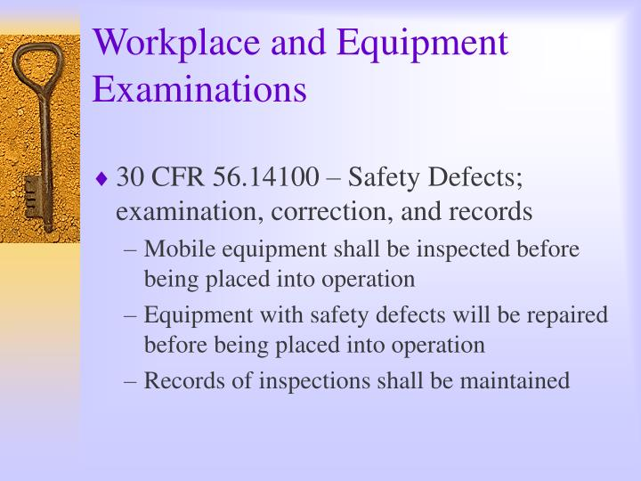 Workplace and Equipment Examinations