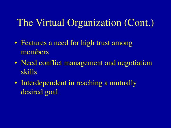 The Virtual Organization (Cont.)