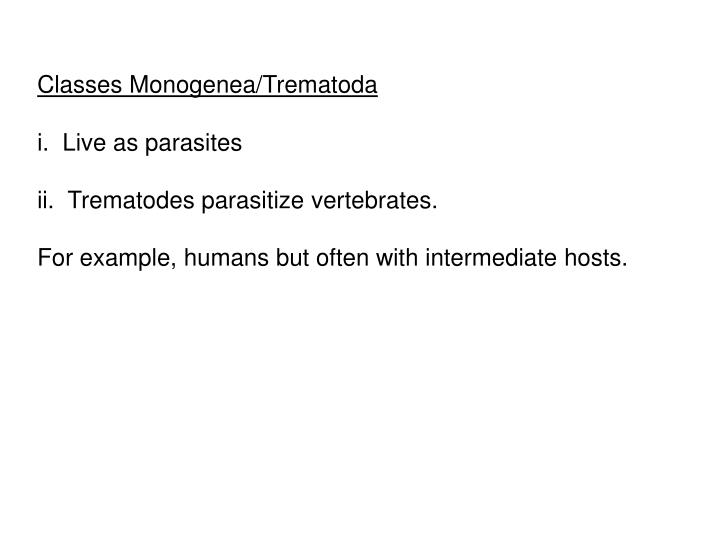 Classes Monogenea/Trematoda