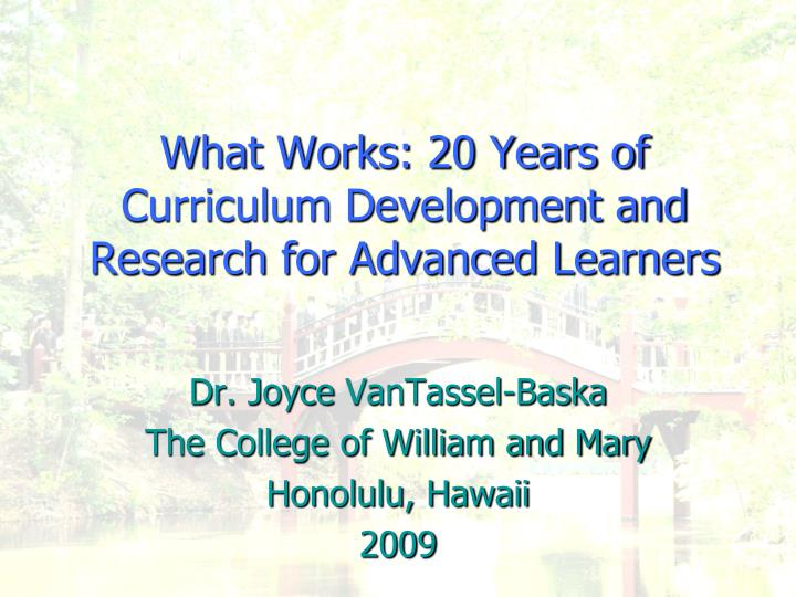 what works 20 years of curriculum development and research for advanced learners