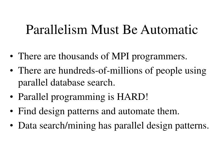 Parallelism Must Be Automatic