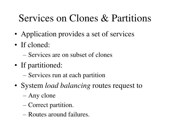 Services on Clones & Partitions