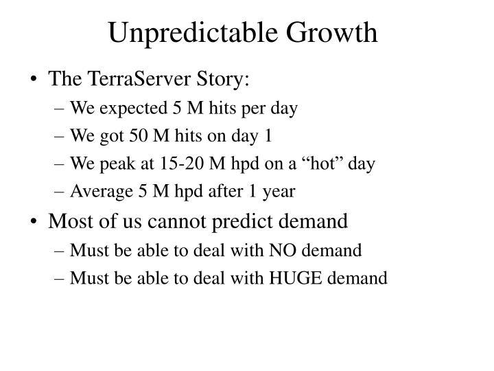 Unpredictable Growth